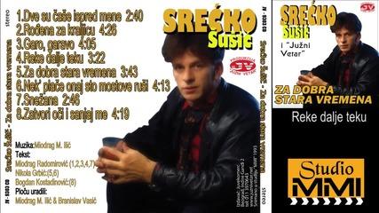 Srecko Susic i Juzni Vetar - Reke dalje teku (Audio 1993)