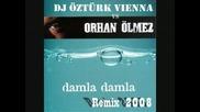 Orhan Olmez - Damla Damla (remix 2008)