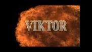 Виктор - За Милиони Няма Закони