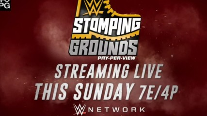 WWE Stomping Grounds – Streaming live this Sunday on WWE Network
