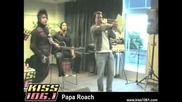 Papa Roach - Forever Live Kbks Kiss 106