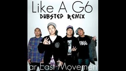 Far East Movement - Like a g6 dubstep remix