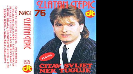 Zlatan Tepic - Citav svijet bek tuguje 1989 Mc Full Album