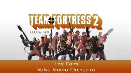 Team Fortress 2 Soundtrack - The Calm