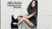 Milica Pavlovic - Pakleni plan - (Official Remix 2013)HD