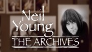 Neil Young - The Neil Young Archives Vol. 1 Trailer (Оfficial video)