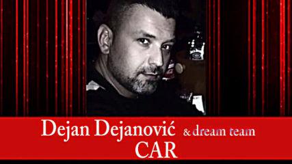 Dejan Dejanovic - Car (hq) (bg sub)