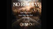 No Resolve - Get Me Out (превод)