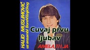 Halid Muslimovic - Cuvaj prvu ljubav