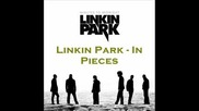 Linkin Park - In Pieces - Текст