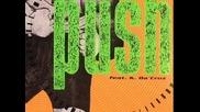 Push Feat K.da Cruz - Push 1993
