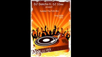 Dj Dancho ft.dj Simo Summer Pop Folk Mix