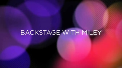 Miley Cyrus Enthusiast - Backstage with Miley