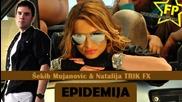 Trik fx ft Sekib Mujanovic - Epidemija 2012