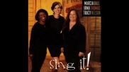 Marcia Ball, Irma Thomas and Tracy Nelson - Sing It