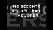 Noisecontrollers - Joke The Joker