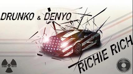 Drunko x Denyo - Richie Rich