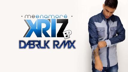 Xriz - Me Enamorе ( Dabruk Official Rmx )