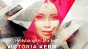 Victoria Kern - Buzz ( Bodybangers Mix Edit )