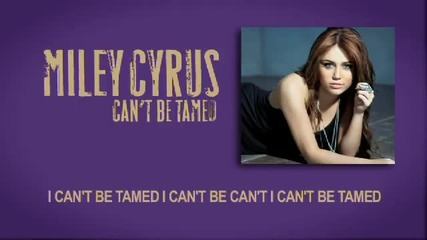 Miley Cyrus - Can t Be Tamed Full Song [lyris]