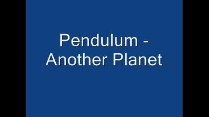 Pendulum - Another Planet
