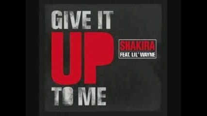 Lil Wayne feat Shakira - Give it up to me
