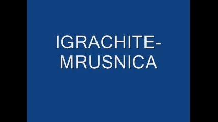 Igrachite - Mrusnica