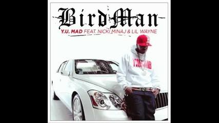 Birdman ft. Nicki Minaj Lil Wayne - Why You Mad