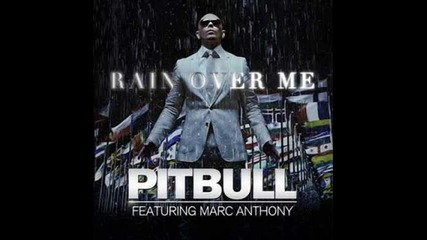 Pitbull feat. Marc Anthony - Rain Over Me (badpr0 Extended Mix)