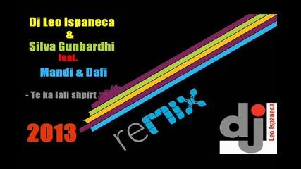 Dj Leo Ispaneca & Silva Gunbardhi ft. Mandi ft. Dafi - Te ka lali shpirt (remix) 2013