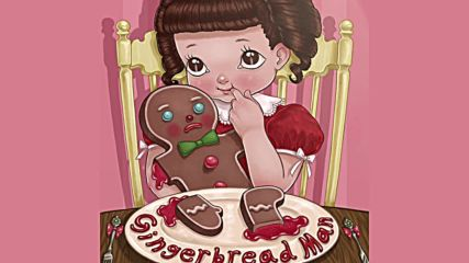 Melanie Martinez - Gingerbread Man (official Audio)