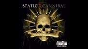 Staticx - Cannibal