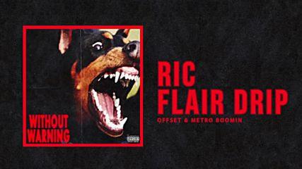 Offset & Metro Boomin - Ric Flair Drip [бг превод]