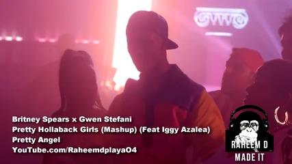 Britney Spears x Gwen Stefani - Pretty Hollaback Girls (mashup) (ft Iggy Azalea)