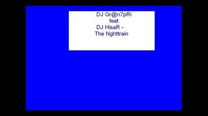 Dj Hisar Feat Dj Gr@n7pri - The Nghttrain