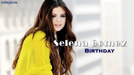Превод! Selena Gomez - Birthday Селена Гомез - Рожден ден