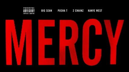Премиера Kanye West - Mercy ft. Big Sean, Pusha T & 2 Chainz (explicit)