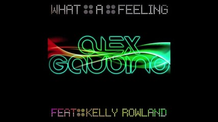 2011new !!!alex Gaudino Feat. Kelly Rowland - What A Feeling ( Radio Edit)