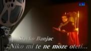Slavko Banjac /// Niko Mi Te Ne Moze Oteti Iz Duse