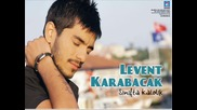 Levent Karabacak Birdaham tovbe 2012 super ses