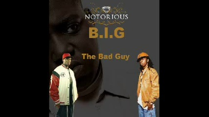 The Badguy - Notorious B.i.g Ft. 50 Cent & Lil Wayne