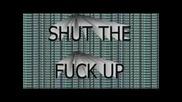 Stfu - Shut The Fuck Up
