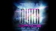 Trina - Outer Space Ft. Kid Cadet & Vinny Venditto (2012 New Single)