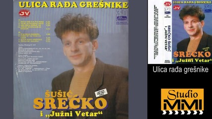 Srecko Susic i Juzni Vetar - Ulica radja gresnike (Audio 1992)