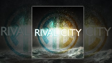 Rival City - Fading Out