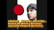 Eminem & Michael Jackson - Black Or White (michael Jackson Tribute Mixtape)