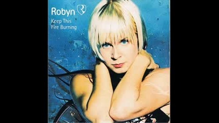 Robyn - keep this fire burning cherno jah remix