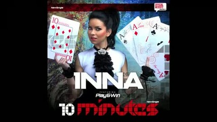 Inna - 10 minutes ( Radio Edit by Play and Win )