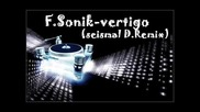 F.sonik - Vertigo (seismal D Remix)