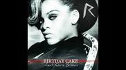 Премиера! Rihanna Feat. Chris Brown - Birthday Cake (remix) - New 2012